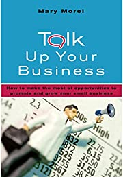 Talk Up Your Business: How to Make the Most…