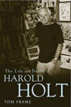 The life and death of Harold Holt by T. R.…