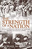 The strength of a nation : six years of Australians fighting for the nation and defending the homefront in WWII / Michael McKernan