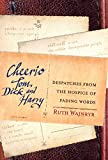 Cheerio Tom, Dick and Harry : despatches from the hospice of fading words / Ruth Wajnryb