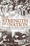The Strength of a Nation : Six years of Australians Fighting for the Nation and Defending the Homefront in World War II