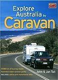 Explore Australia by caravan / John & Jan Tait