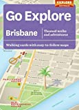 Go explore Brisbane : themed walks and adventures : walking cards with easy-to-follow maps / written by Christine Retschlag ; cartography, Emily Maffei; illustrations, Bill Wood