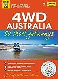 "4WD Australia : 50 short getaways : journey into the ""real"" Australia / Linda Lee Rathbun & Steven David Miller"