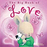 The big book of love / written and illustrated by Trace Moroney