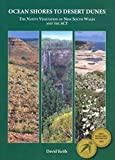 Ocean shores to desert dunes : the native vegetation of New South Wales and the ACT / David Keith