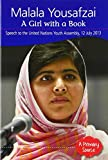 Malala Yousafzai : a girl with a book : speech to the United Nations Youth Assembly,12 July 2013 / introduction by Mark Stafford ; series editor: Mark Stafford