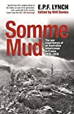 Somme mud : the war experiences of an infantryman in France 1916-1919 / E.P.F. Lynch ; edited by Will Davies