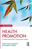 Health promotion : principles and practice in the Australian context / Mary Louise Fleming and Elizabeth Parker