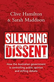 Silencing dissent : how the Australian…