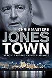 Jonestown : the power and the myth of Alan Jones / Chris Masters