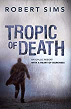 Tropic of Death by Robert Sims