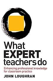 What Expert Teachers Do: Enhancing…