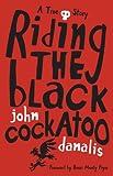 Riding the black cockatoo / John Danalis