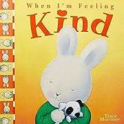 When I'm Feeling Kind – tekijä: Trace…
