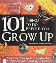 101 Things To Do Before You Grow Up: (or…