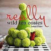 Really Wild Tea Cosies – tekijä: Loani…