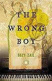 The wrong boy / Suzy Zail