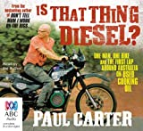 Is that thing diesel? : one man, one bike and the first lap around Australia on used cooking oil / Paul Carter