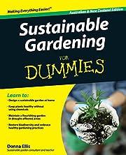 Sustainable Gardening For Dummies de Donna…