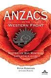 ANZACS on the Western Front : the Australian War Memorial battlefield guide / Peter Pedersen with Chris Roberts