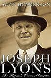 Joseph Lyons : the people's prime minister / Anne Henderson