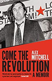 Come the revolution : a memoir de Alex…