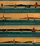 100 stories from the Australian National Maritime Museum / Australian National Maritime Museum
