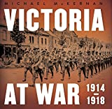 Victoria at war : 1914-1918 / Michael McKernan