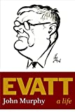 Evatt : a life / John Murphy