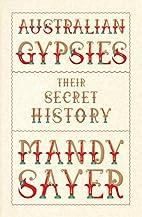 Australian gypsies : their secret history by…