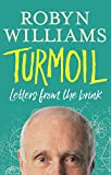 Turmoil : letters from the brink / Robyn Williams