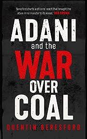 Adani and the War Over Coal por Quentin…