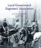 Local Government Engineers' Association : a centenary history / Pauline Curby