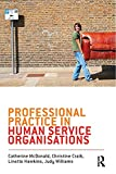 Professional practice in human service organisations / Catherine McDonald [and 3 others]