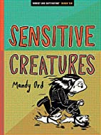 Sensitive Creatures by Mandy Ord
