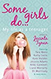 Some girls do -- : my life as a teenager / edited by Jacinta Tynan