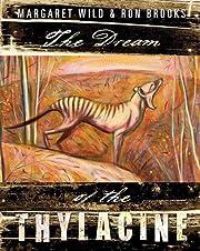 The Dream of the Thylacine de Margaret Wild