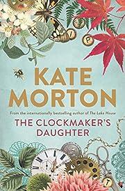 The Clockmaker's Daughter de Kate Morton