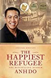 The happiest refugee : the extraordinary true story of a boy's journey from starvation at sea to becoming one of Australia's best-loved comedians / Anh Do