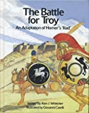 The battle of Troy : an adaptation of Homer's Iliad / written by Alan J. Whiticker ; illustrated by Giovanni Caselli