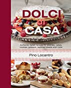 Dolci Di Casa: Authentic Italian Recipes for…