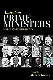 Australian prime ministers / edited by Michelle Grattan