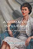 A woman of influence : science, men & history / Ann Moyal