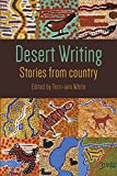Desert writing : stories from country / edited by Terri-ann White