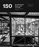 150 : an unfinished experiment in living : Australian houses 1950-65 / Geoffrey London, Philip Goad, Conrad Hamann