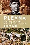 Plevna : a biography in verse : Sir Charles 'Plevna' Ryan (1853-1926) / Geoff Page
