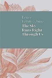 The Sky Runs Right Through Us de Reneé…
