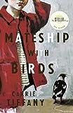 Mateship with birds / Carrie Tiffany