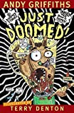 Just doomed! / Andy Griffiths ; illustrated by Terry Denton